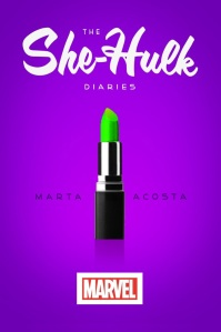 The She-Hulk Diaries by Marta Acosta